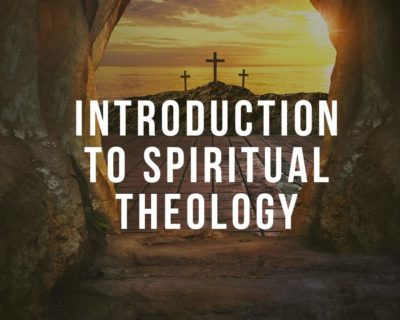 Introduction to Spiritual Theology